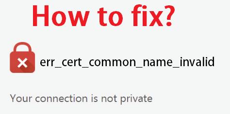 ERR_CERT_COMMON_NAME_INVALID