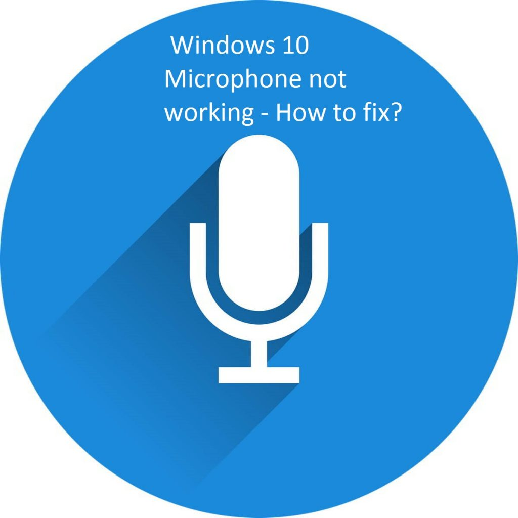 Windows 10 Microphone not working