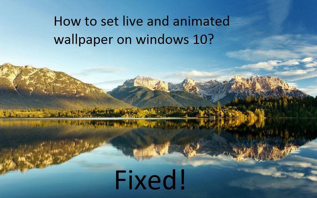 live animated wallpaper windows 10