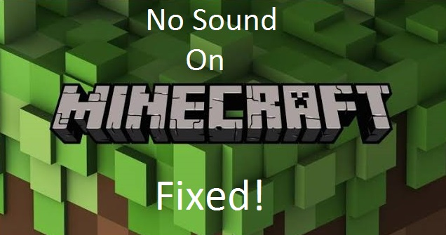 Minecraft No Sound