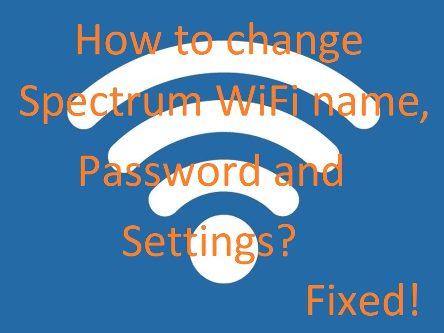 how to change spectrum wifi name, password and settings