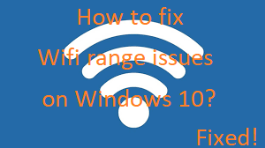 How to fix Wifi range issues on Windows 10
