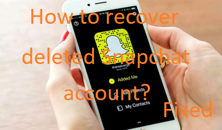 How to recover deleted snapchat account