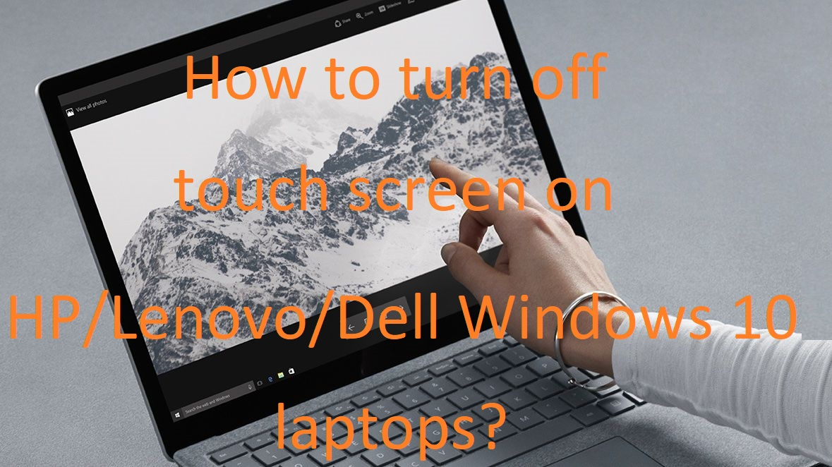 How to turn off Touch Screen on Windows 10 laptops