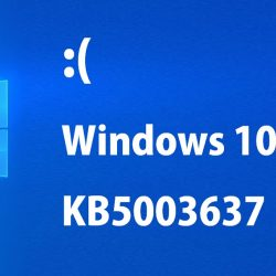 Fix: Windows 10 Update KB5003637 BUGS and ISSUES